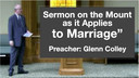 10/10/17 - Glen Colley - Sermon on the Mount as it Applies to Marriage