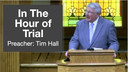 4/29/2018 -  Tim Hall - In The Hour of Trial