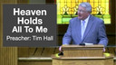 5/2/2018 - Tim Hall - Heaven Holds All to Me