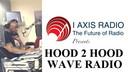 HOOD 2 HOOD WAVE RADIO 3-13-19 pt 1