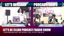LET'S BE CLEAR PODCAST/RADIO SHOW 6-1-19
