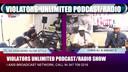 VIOLATORS UNLIMITED PODCAST/RADIO SHOW 6-1-19