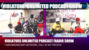 VIOLATORS UNLIMITED PODCAST/RADIO SHOW 6-8-19