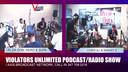 VIOLATORS UNLIMITED PODCAST/RADIO SHOW 9-21-19