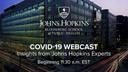 COVID-19: Webcast with Johns Hopkins Experts