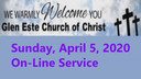 Glen Este Church of Christ Worship Service 4-5-2020