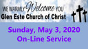 Glen Este Church of Christ Worship Service 5-3-2020