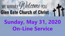 Glen Este Church of Christ Worship Service 5-31-2020