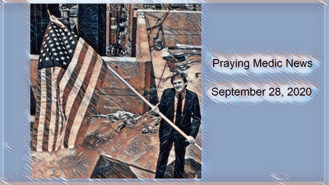 Praying Medic News 9-28-2020