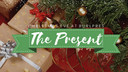 Christmas Eve | The Present