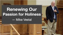 9/5/21 - Mike Vestal - Passion for Holiness