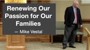 9/7/21 - Mike Vestal - Passion for Our Families
