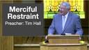 4/29/2018 - Tim Hall - Merciful Restraint