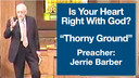 9/11/12 - Jerrie Barber - Thorny Ground