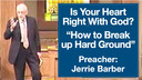 9/9/12 - Jerrie Barber - How To Break Up Hard Ground