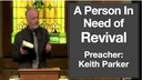 9/4/16 - Kieth Parker - A Person In Need of Revival