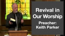 09/6/16 - Keith Parker - Revival in Our Worship